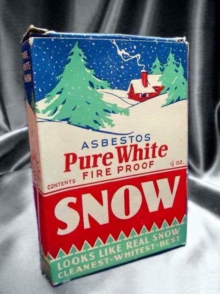 Snow made of asbestos.
