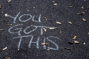 'You Got This' chalked on the pavement